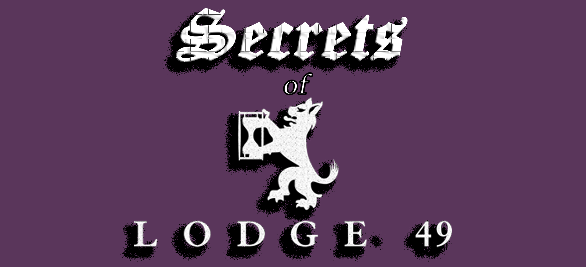 What are the Secrets of Lodge 49??